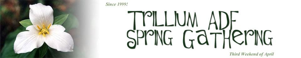 Trillum Spring Gathering, ADF